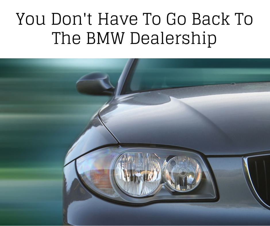 You-Don't-Have-To-Go-Back-To-The-BMW
